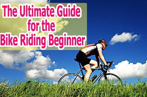 The Ultimate Guide for the Bike Riding Beginner